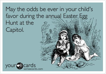 May the odds be ever in your child's favor during the annual Easter Egg Hunt at the Capitol.