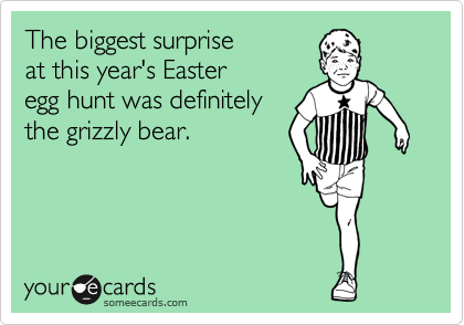 The biggest surprise at this year's Easter egg hunt was definitely the grizzly bear.