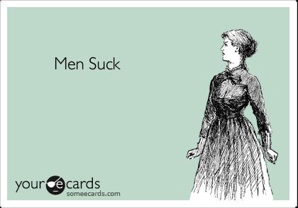 why do guys suck