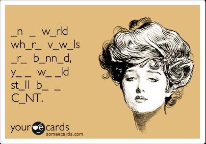 _n  _  w_rld   wh_r_  v_w_ls   _r_  b_nn_d,   y_ _  w_ _ld   st_ll  b_  _   C_NT.