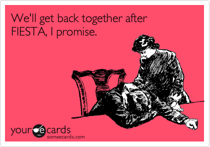 We'll get back together after FIESTA, I promise.