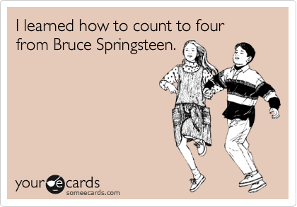 I Learned How To Count To Four From Bruce Springsteen – Bruce Springsteen Birthday Card