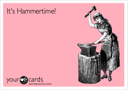 It's Hammertime!