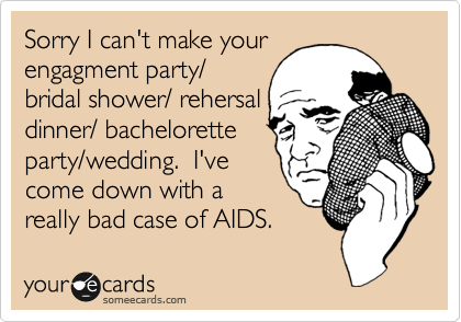 Sorry I Cant Make Your Engagment Party Bridal Shower Rehersal Dinner