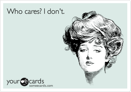 Who cares? I don't.