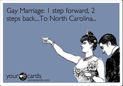 Gay Marriage 1 Step Forward 2 Steps BackTo North