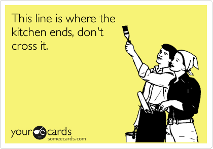 This line is where the kitchen ends, don't  cross it.