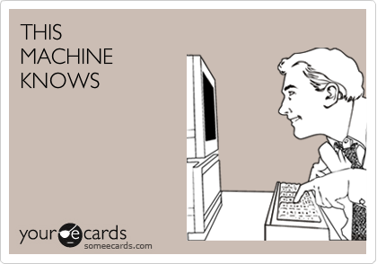 THIS MACHINE KNOWS