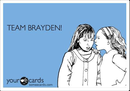 TEAM BRAYDEN!
