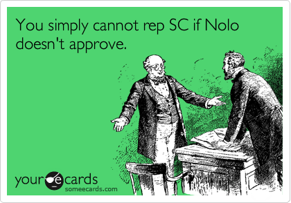 You simply cannot rep SC if Nolo doesn't approve.