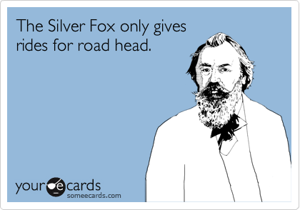 The Silver Fox only gives rides for road head.