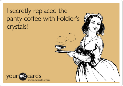 I secretly replaced the panty coffee with Foldier's crystals!