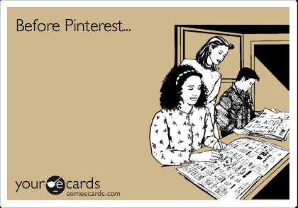 Before Pinterest...