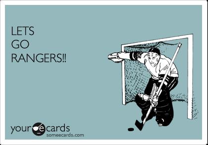 LETS GO RANGERS!!