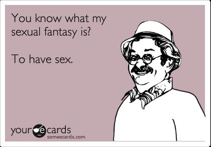 My sexual fantasy