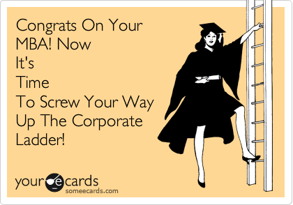 Congrats On Your MBA! Now It's Time To Screw Your Way Up The Corporate Ladder!