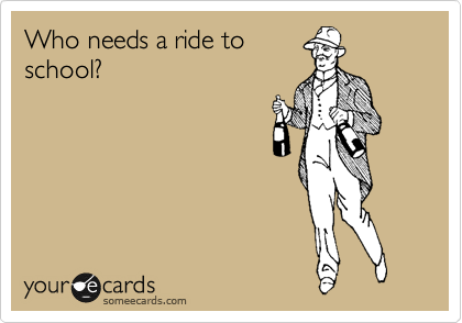 Who needs a ride to school?