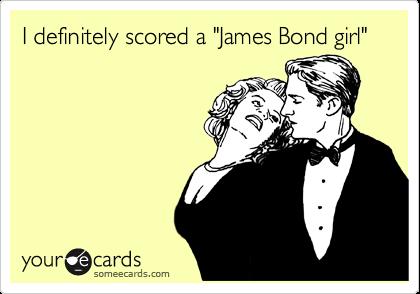 "I definitely scored a ""James Bond girl"""
