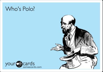 Who's Polo?