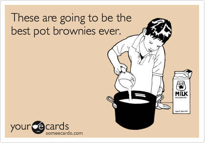 These are going to be the best pot brownies ever.
