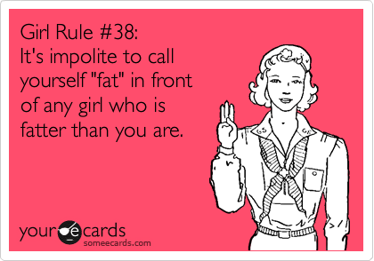 Rule 2338 It S Impolite To Call Yourself Fat In Front Of