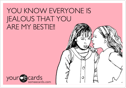 Friendship Someecards YOU KNOW EVERYONE IS J...