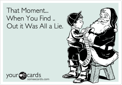 That Moment... When You Find .. Out it Was All a Lie.