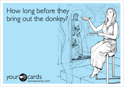 Someecards Logo Bachelor Bachelorette Party Memes How Long Before They Bring Out The Donkey