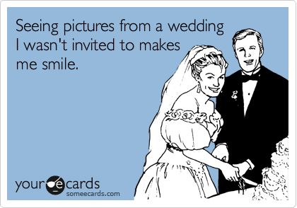 Seeing pictures from a wedding I wasn't invited to makes me smile.