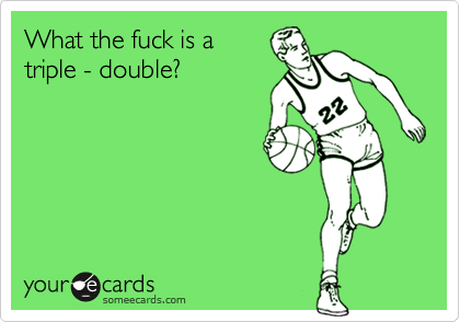 What the fuck is a  triple - double?