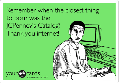 Remember When The Closest Thing To Porn Was The JCPenney's Catalog ...