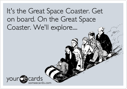 It's the Great Space Coaster. Get on board. On the Great Space Coaster. We'll explore....