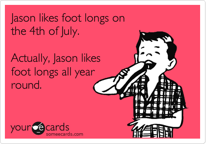 Jason likes foot longs on the 4th of July.  Actually, Jason likes foot longs all year round.