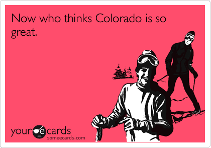 Now who thinks Colorado is so great.