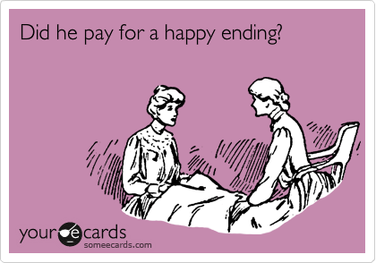 Did he pay for a happy ending?