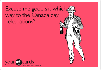 Excuse me good sir, which way to the Canada day celebrations?