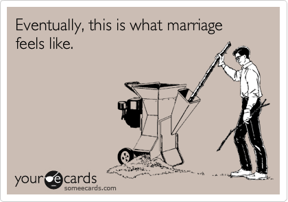 Eventually, this is what marriage feels like.