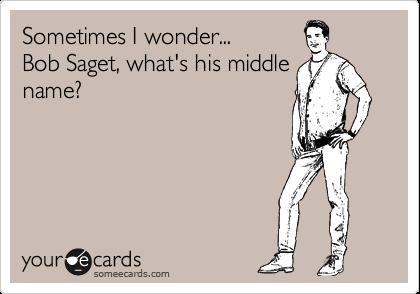Sometimes I wonder... Bob Saget, what's his middle name?