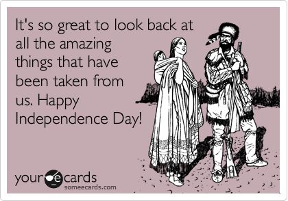 It's so great to look back at all the amazing things that have been taken from us. Happy Independence Day!