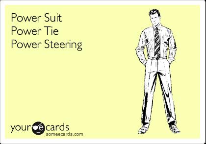 Power Suit Power Tie Power Steering