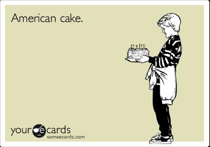 American cake.