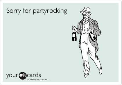 Sorry for partyrocking