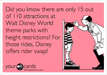 Did you know there are only 15 out of 110 attractions at Walt Disney World theme parks with height restrictions? For  those rides, Disney  offers rider swap!