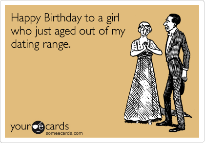 Happy Birthday to a girl who just aged out of my dating range.
