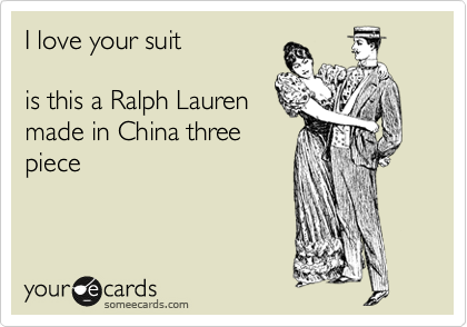 I love your suit   is this a Ralph Lauren  made in China three piece