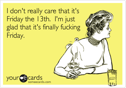 Finally Friday Someecards Other Holidays