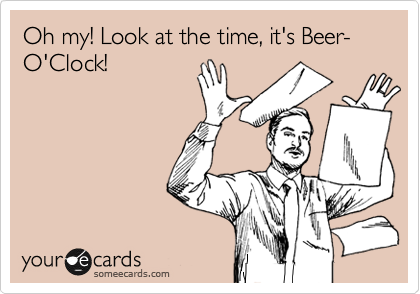 1342291541612_1916424 oh my! look at the time, it's beer o'clock! news ecard