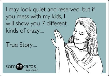 ... show you 7 different kinds of crazy.... True Story.... | Family Ecard: www.someecards.com/usercards/viewcard/MjAxMi1kNWYxNzE4MjY1MTJhNTA5