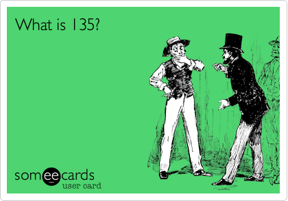 What is 135?