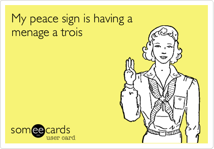 My peace sign is having a menage a trois